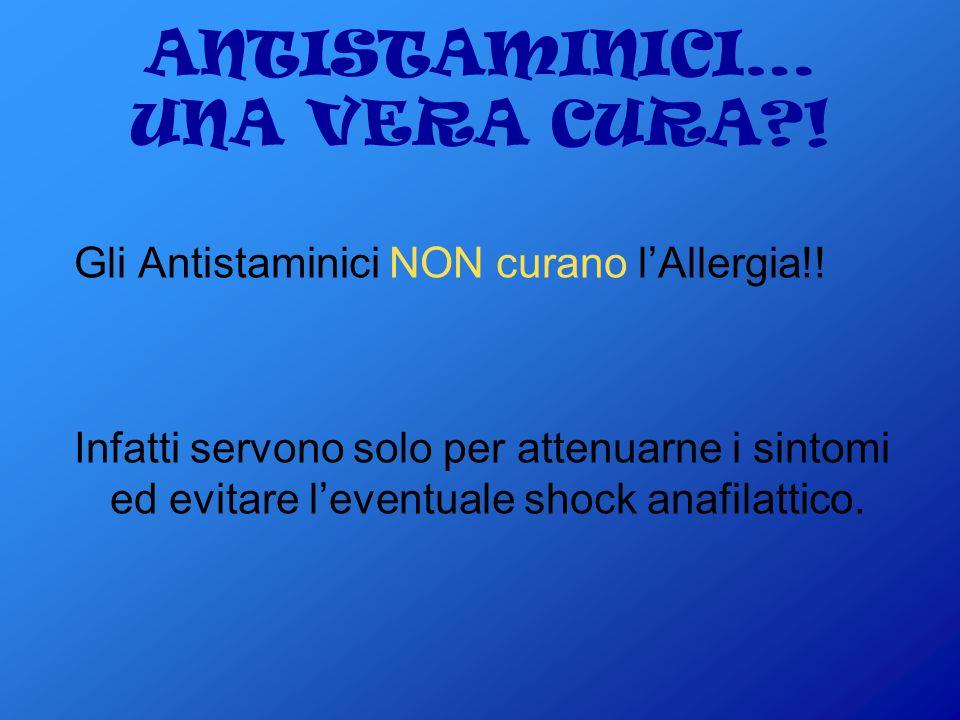 TIPOLOGIE DI CURA… Metodi tradizionali: Antistaminici; Immunoterapia Specifica (ITS). Metodi che utilizzano il DNA ricombinante: OGM Terapia Genica;