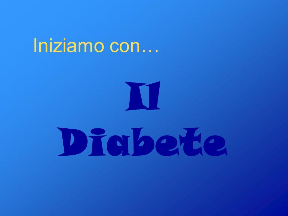 Iniziamo con… Il Diabete