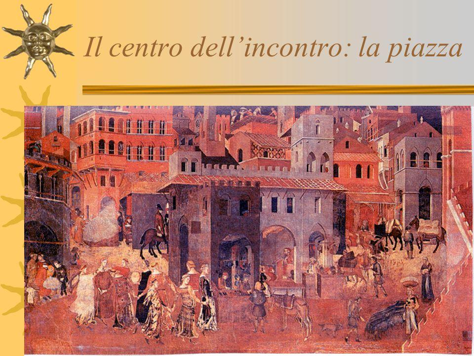 Il centro dell'incontro: la piazza