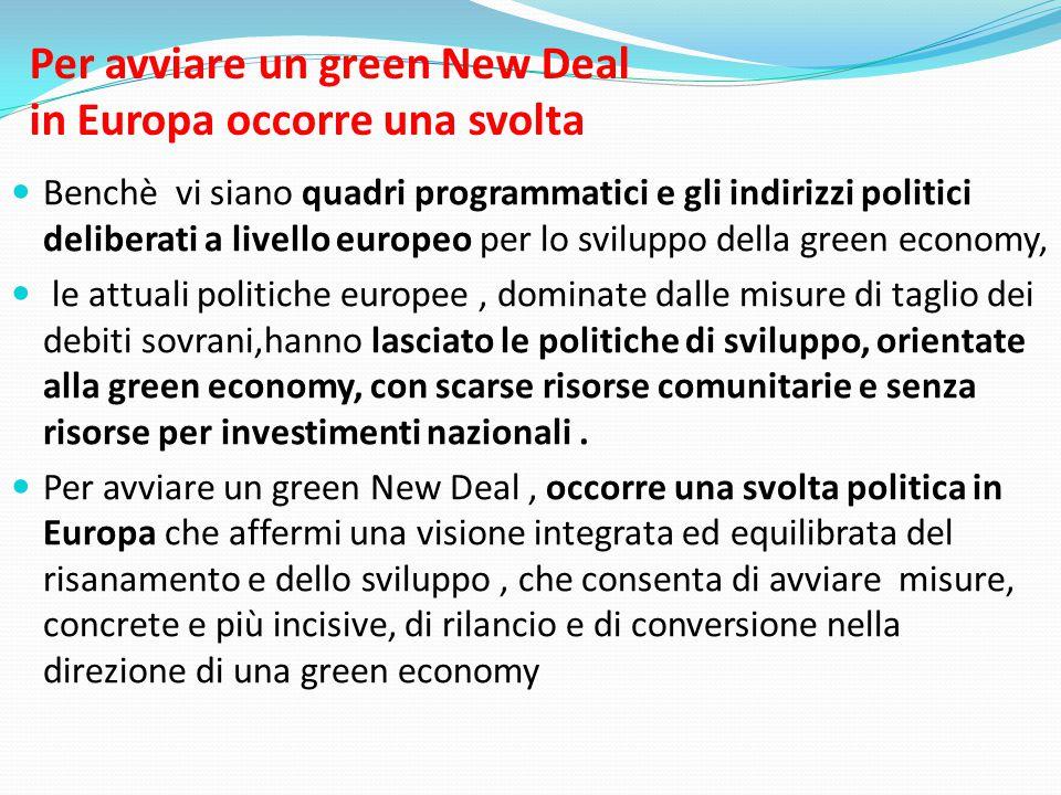 Per avviare un green New Deal in Europa occorre una svolta  Benchè vi siano quadri programmatici e gli indirizzi politici deliberati a livello europe