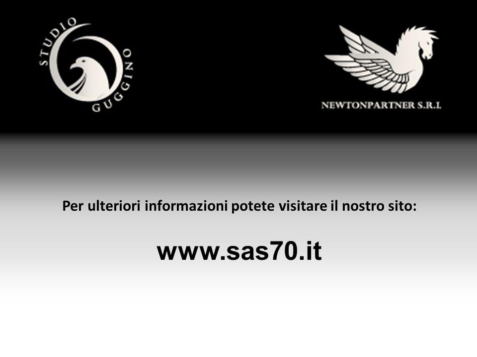 Per ulteriori informazioni potete visitare il nostro sito: www.sas70.it