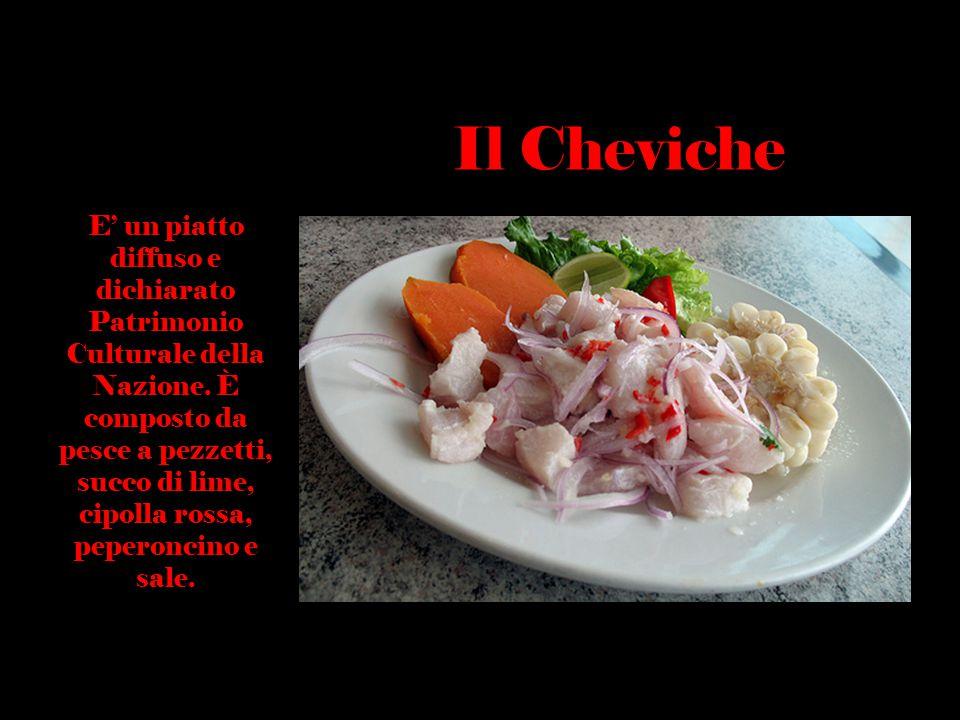 E' un piatto diffuso e dichiarato Patrimonio Culturale della Nazione. È composto da pesce a pezzetti, succo di lime, cipolla rossa, peperoncino e sale