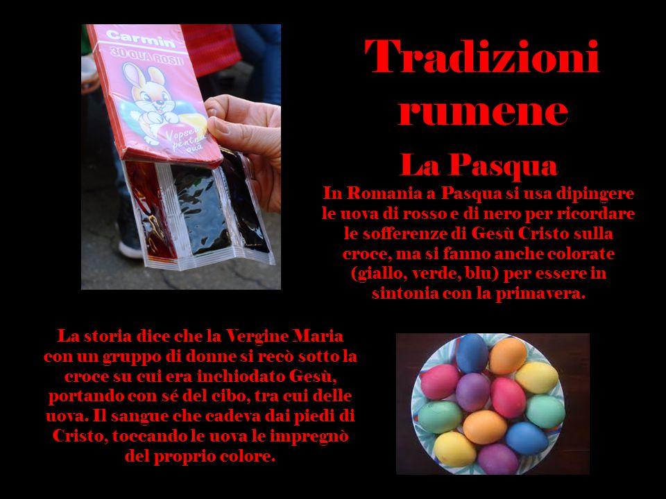 La leggenda delle uova colorate La Pasqua In Romania a Pasqua si usa dipingere le uova di rosso e di nero per ricordare le sofferenze di Gesù Cristo s