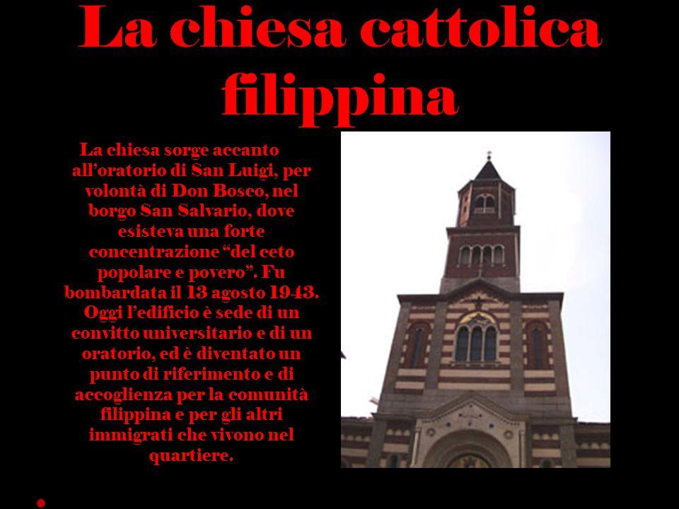 La chiesa cattolica filippina La chiesa sorge accanto all'oratorio di San Luigi, per volontà di Don Bosco, nel borgo San Salvario, dove esisteva una f