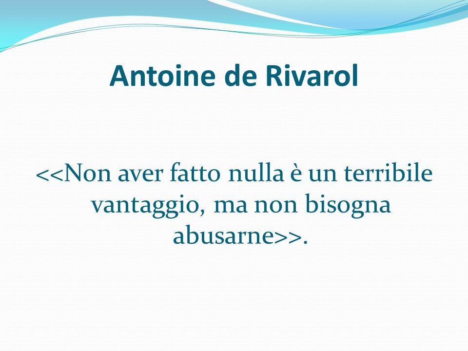 Antoine de Rivarol >.