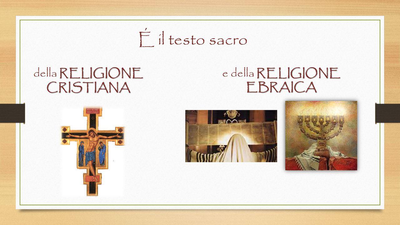 É il testo sacro RELIGIONE CRISTIANA della RELIGIONE CRISTIANA RELIGIONE EBRAICA e della RELIGIONE EBRAICA