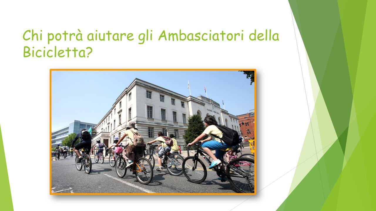 Chi potrà aiutare gli Ambasciatori della Bicicletta