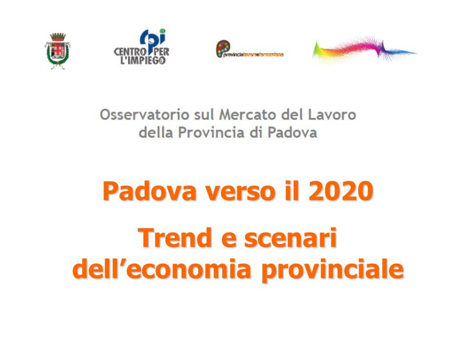 Padova verso il 2020 Trend e scenari dell'economia provinciale