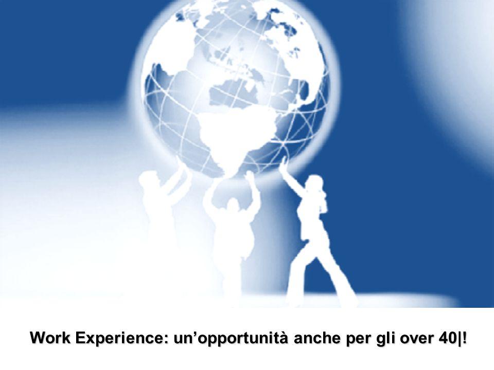 Work Experience: un'opportunità anche per gli over 40|!