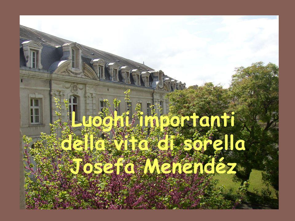 1 Luoghi importanti della vita di sorella Josefa Menendéz