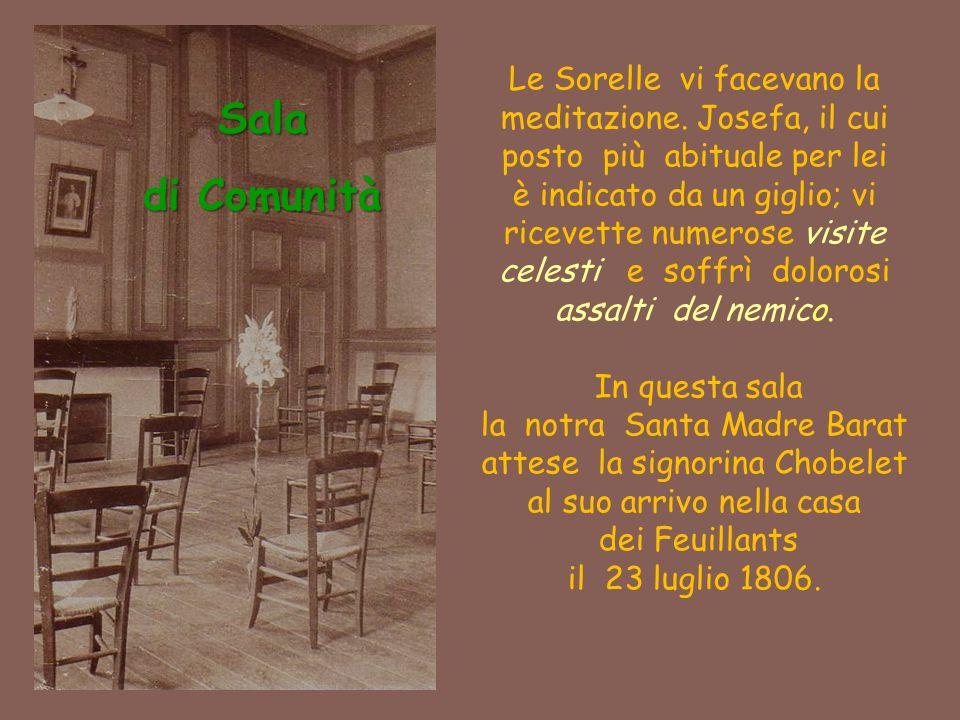 Sala di Comunità Le Sorelle vi facevano la meditazione. Josefa, il cui posto più abituale per lei è indicato da un giglio; vi ricevette numerose visit