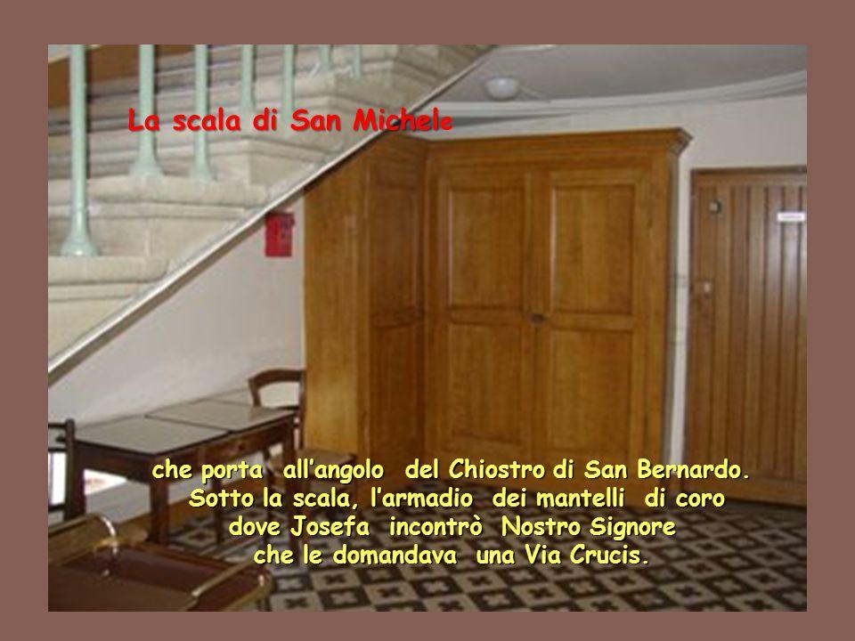 La scala di San Michel La scala di San Michel e che porta all'angolo del Chiostro di San Bernardo. Sotto la scala, l'armadio dei mantelli di coro Sott