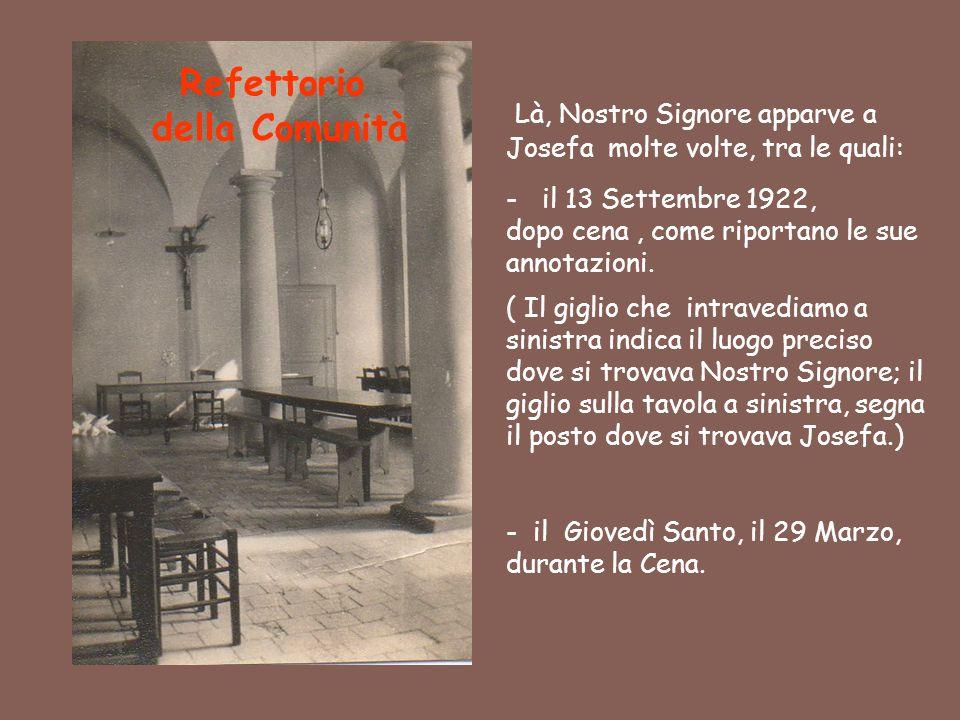 Refettorio della Comunità Là, Nostro Signore apparve a Josefa molte volte, tra le quali: -il 13 Settembre 1922, dopo cena, come riportano le sue annot