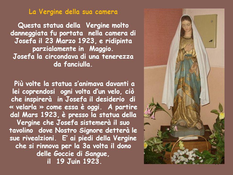 44 La Vergine della sua camera Questa statua della Vergine molto danneggiata fu portata nella camera di Josefa il 23 Marzo 1923, e ridipinta parzialam