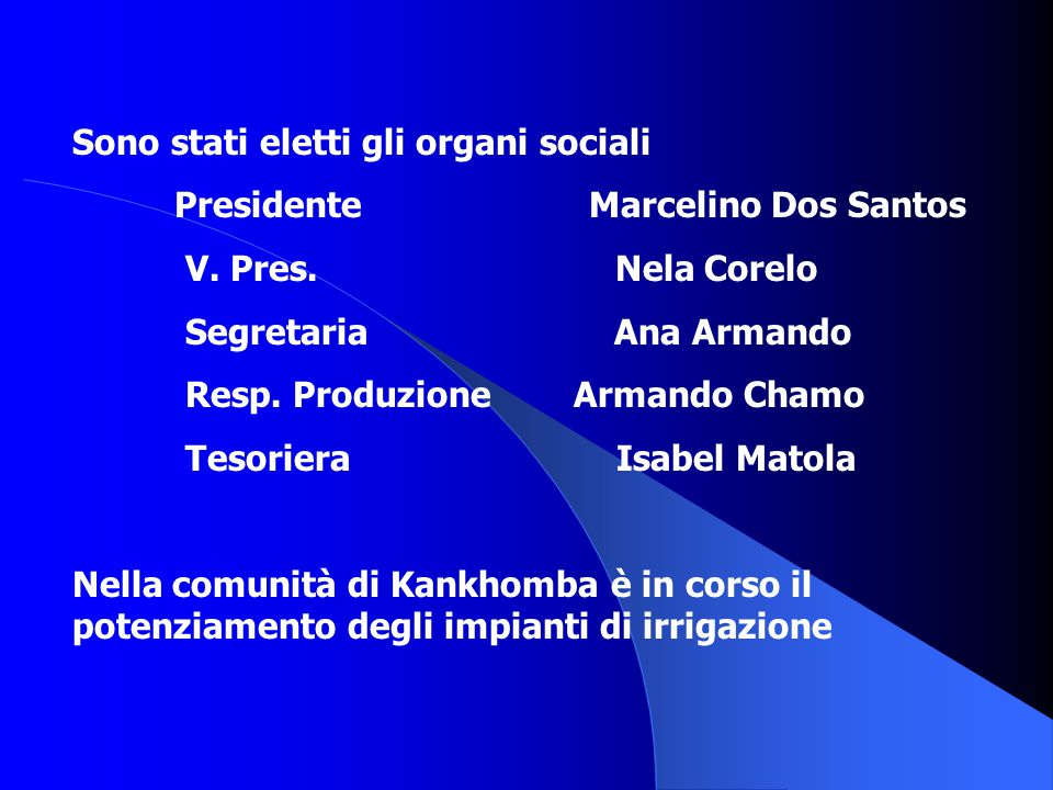Sono stati eletti gli organi sociali Presidente Marcelino Dos Santos V.