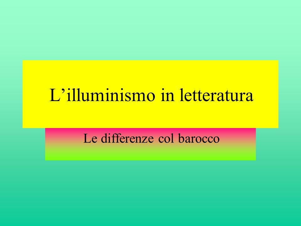 L'illuminismo in letteratura Le differenze col barocco