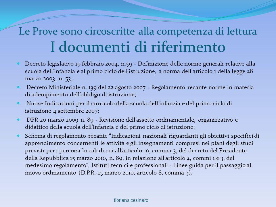 Le Prove sono circoscritte alla competenza di lettura I documenti di riferimento  Decreto legislativo 19 febbraio 2004, n.59 - Definizione delle norm