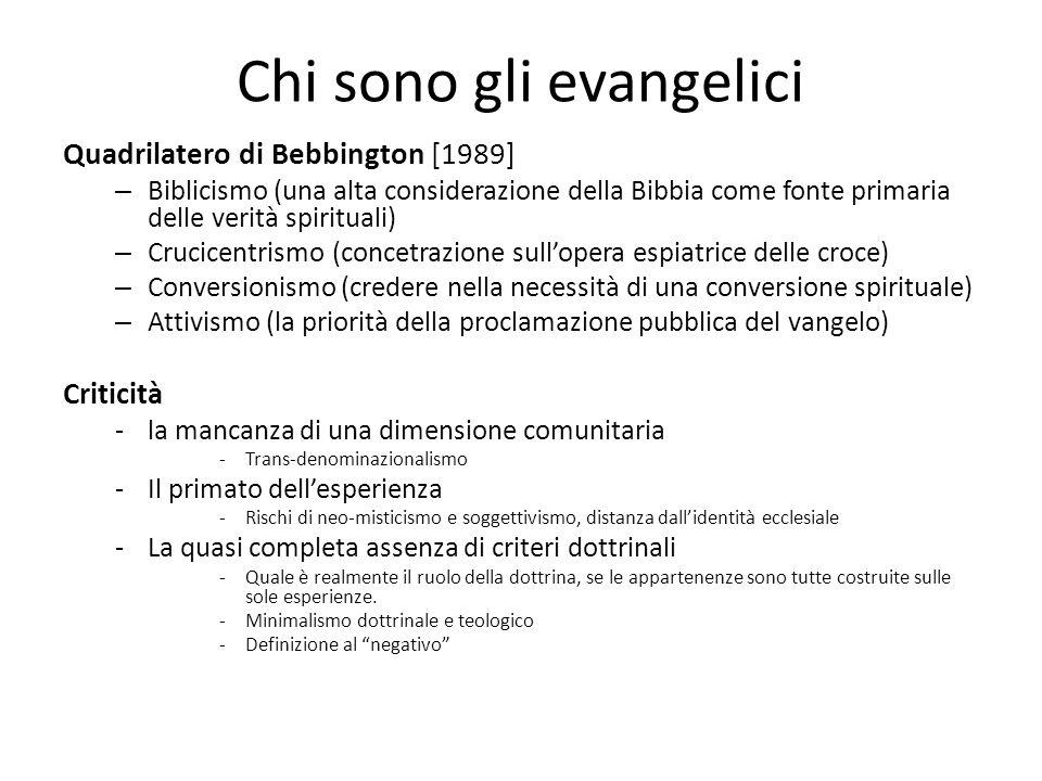 Chi sono gli evangelici Quadrilatero di Bebbington [1989] – Biblicismo (una alta considerazione della Bibbia come fonte primaria delle verità spiritua
