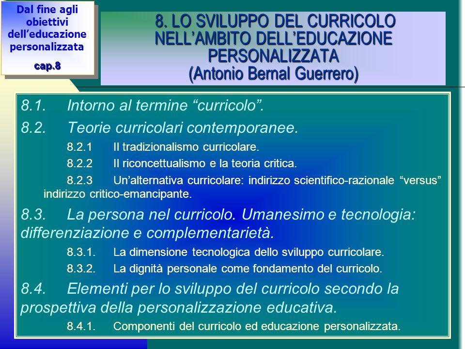 8. LO SVILUPPO DEL CURRICOLO NELL'AMBITO DELL'EDUCAZIONE PERSONALIZZATA (Antonio Bernal Guerrero) 8. LO SVILUPPO DEL CURRICOLO NELL'AMBITO DELL'EDUCAZ