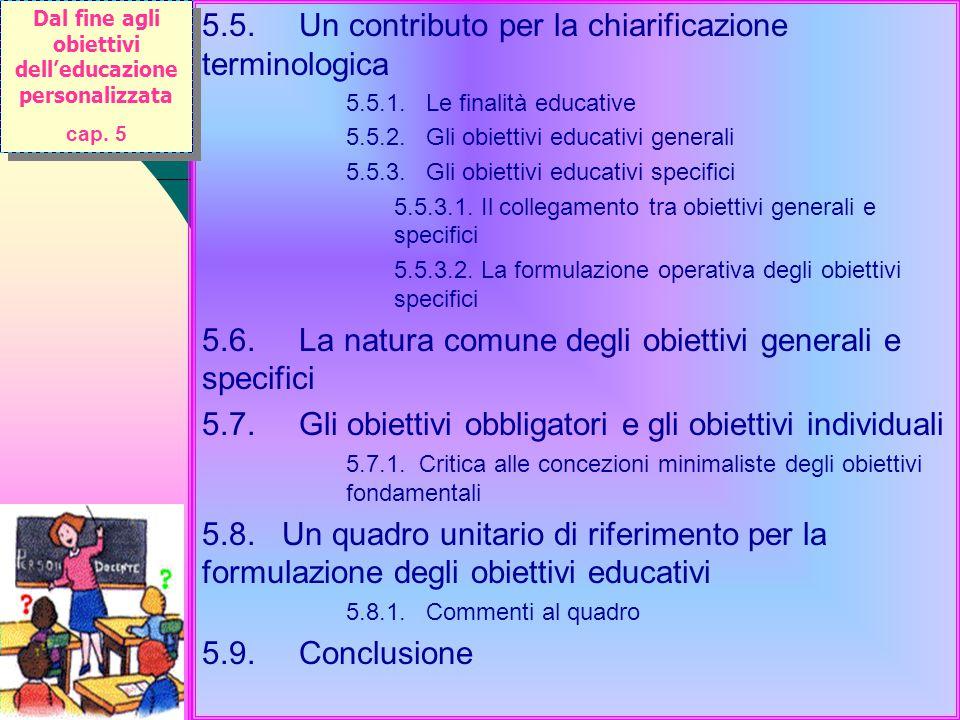 5.5. Un contributo per la chiarificazione terminologica 5.5.1. Le finalità educative 5.5.2. Gli obiettivi educativi generali 5.5.3. Gli obiettivi educ