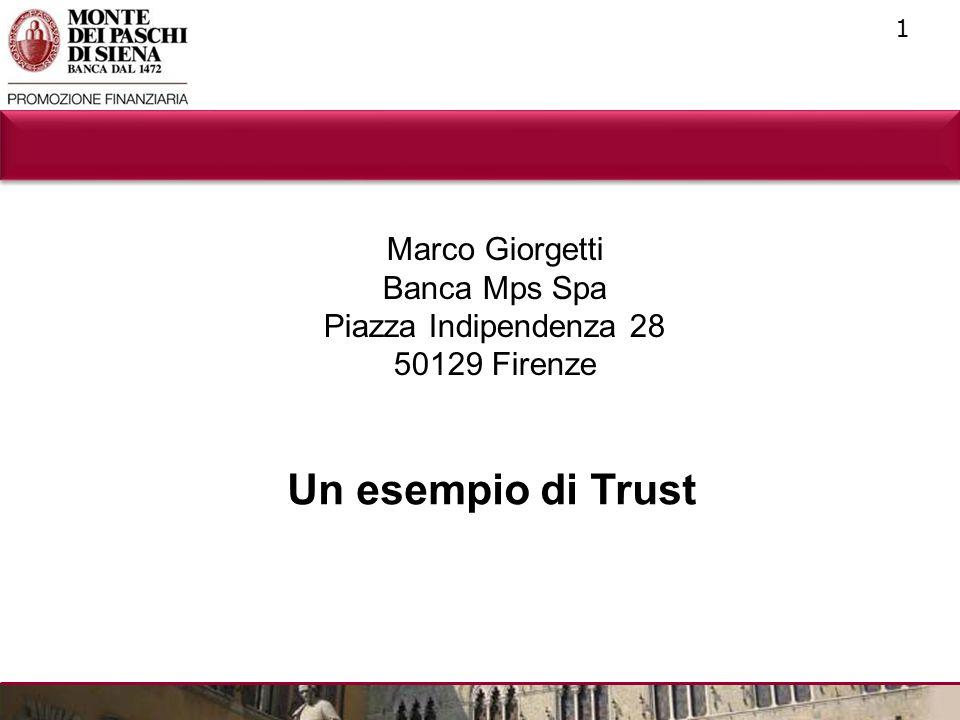 1 Marco Giorgetti Banca Mps Spa Piazza Indipendenza 28 50129 Firenze Un esempio di Trust