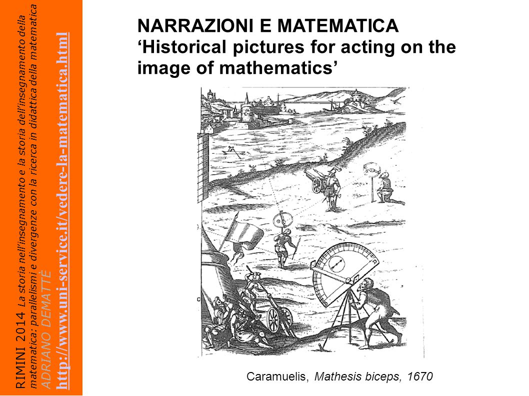 RIMINI 2014 La storia nell'insegnamento e la storia dell'insegnamento della matematica: parallelismi e divergenze con la ricerca in didattica della ma