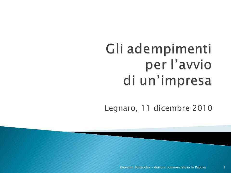 Legnaro, 11 dicembre 2010 1Giovanni Bottecchia – dottore commercialista in Padova