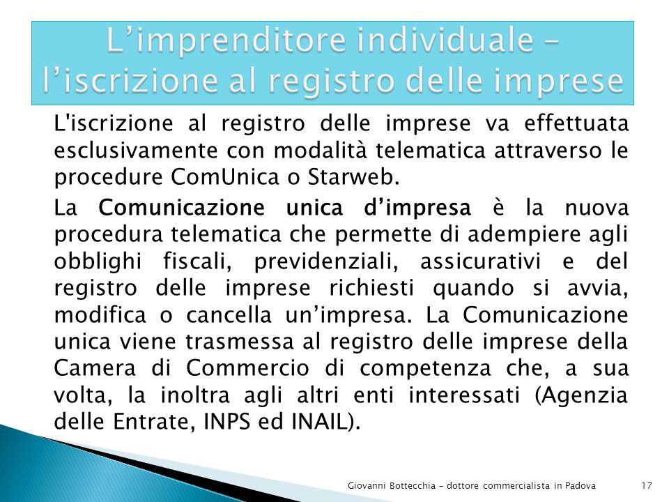 L iscrizione al registro delle imprese va effettuata esclusivamente con modalità telematica attraverso le procedure ComUnica o Starweb.