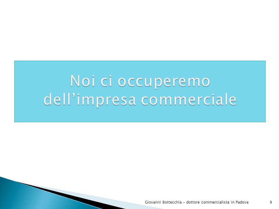 30Giovanni Bottecchia – dottore commercialista in Padova Anche la Snc:  è soggetta all'iscrizione nel registro delle imprese;  deve possedere un indirizzo di posta elettronica certificata.