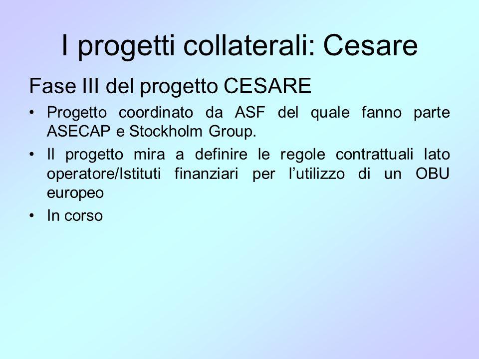 I progetti collaterali: Cesare Fase III del progetto CESARE •Progetto coordinato da ASF del quale fanno parte ASECAP e Stockholm Group. •Il progetto m