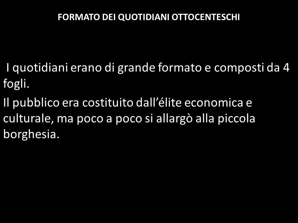 ALCUNE TESTATE FINO AL FASCISMO 1876 - CORRIERE DELLA SERA, MILANO 1878 - IL MESSAGGERO, ROMA 1895 - LA STAMPA, TORINO 1896 - LA GAZZETTA DELLO SPORT, MILANO FINE 800 – L'AVANTI (Partito Socialista) 1924 - L'UNITA' (Partito Comunista)