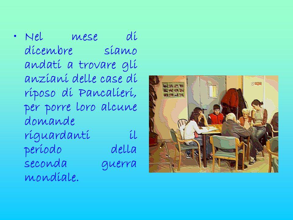 •Nel mese di dicembre siamo andati a trovare gli anziani delle case di riposo di Pancalieri, per porre loro alcune domande riguardanti il periodo dell