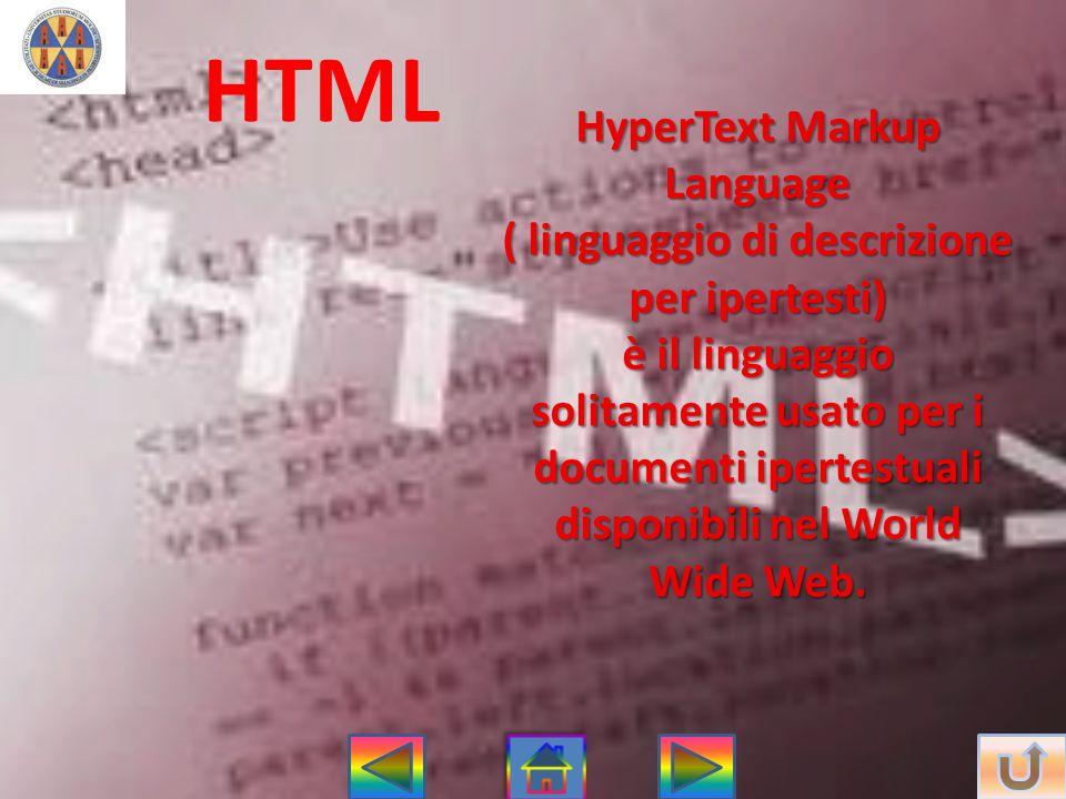 HyperText Markup Language ( linguaggio di descrizione per ipertesti) è il linguaggio solitamente usato per i documenti ipertestuali disponibili nel Wo