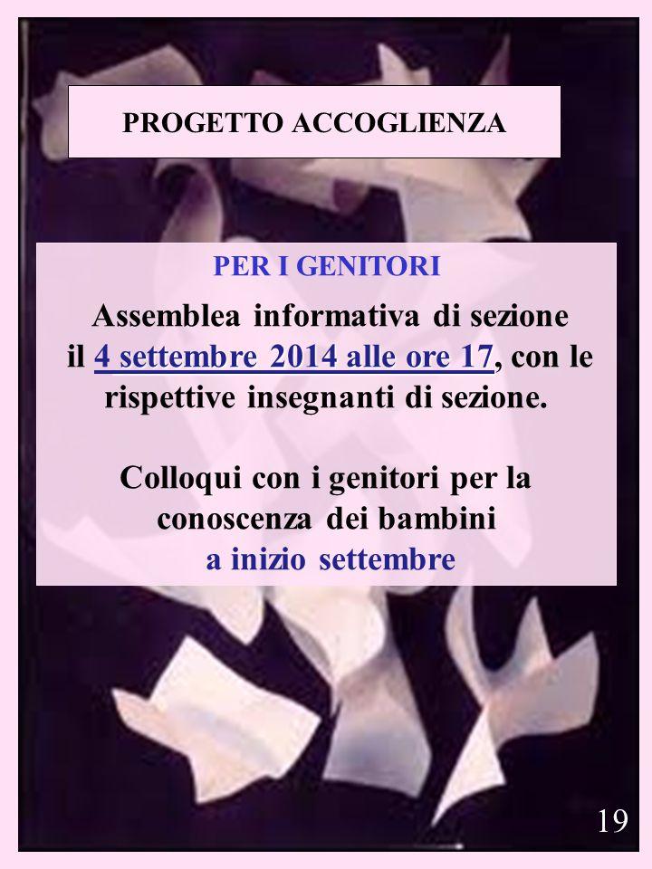 Direzione Didattica Gorgonzola 21 PROGETTO ACCOGLIENZA PER I GENITORI Assemblea informativa di sezione settembre 2014 alle ore 17 il 4 settembre 2014