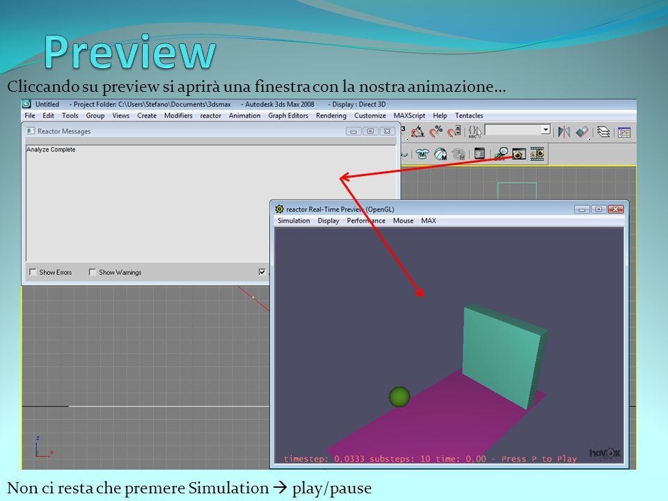 Cliccando su preview si aprirà una finestra con la nostra animazione… Non ci resta che premere Simulation  play/pause