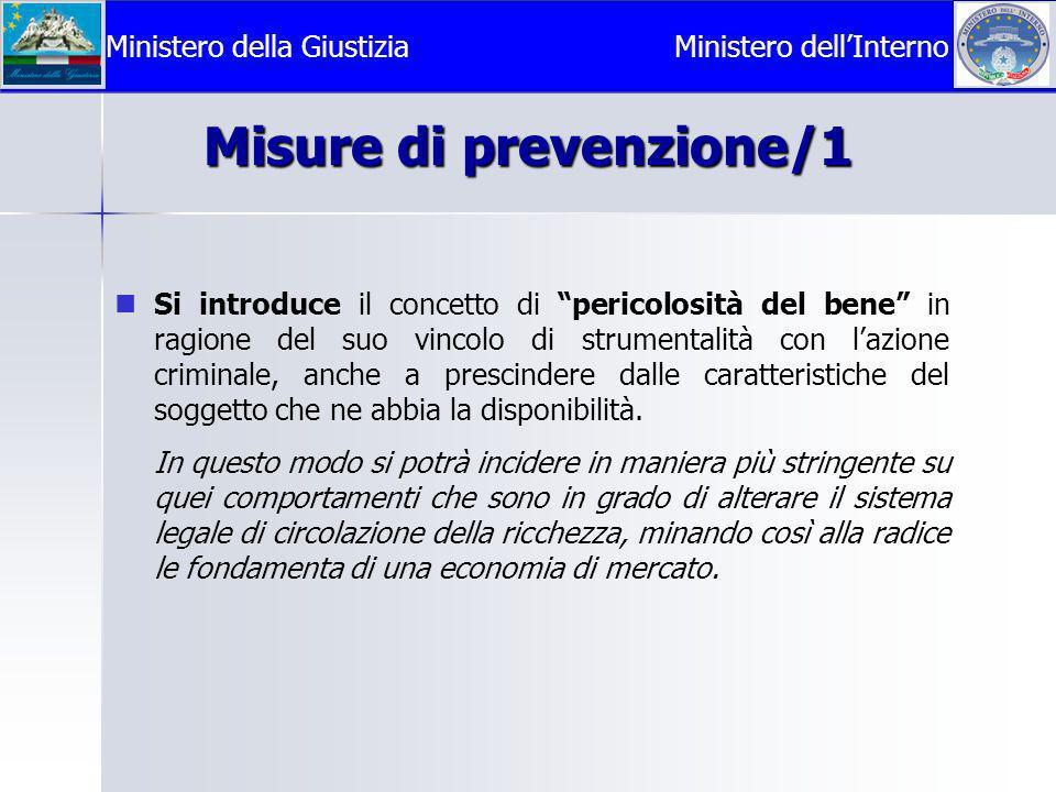 Misure di prevenzione/1  Si introduce il concetto di pericolosità del bene in ragione del suo vincolo di strumentalità con l'azione criminale, anche a prescindere dalle caratteristiche del soggetto che ne abbia la disponibilità.