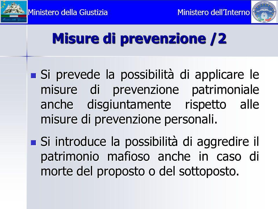 Misure di prevenzione /2  Si prevede la possibilità di applicare le misure di prevenzione patrimoniale anche disgiuntamente rispetto alle misure di prevenzione personali.