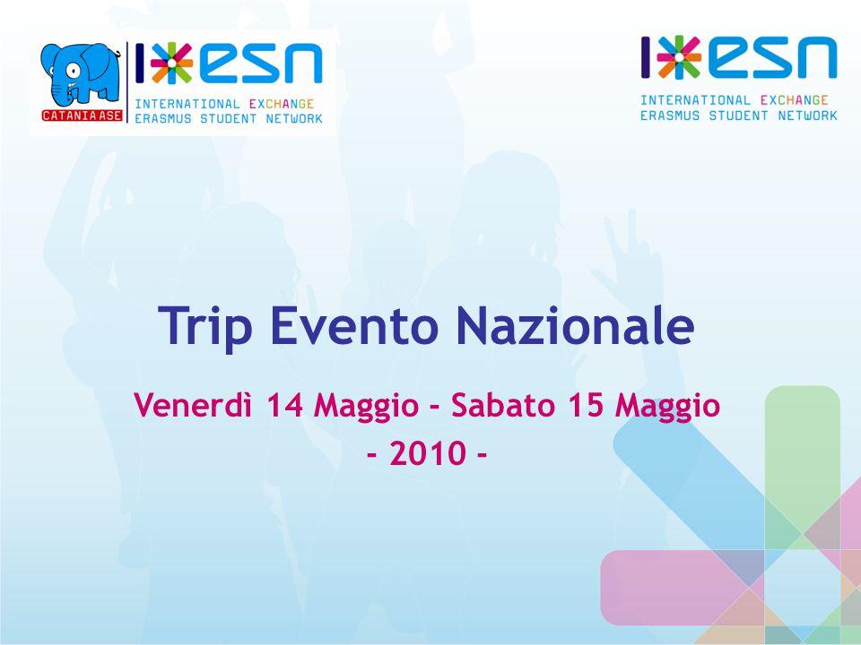 Trip Evento Nazionale Venerdì 14 Maggio - Sabato 15 Maggio - 2010 -