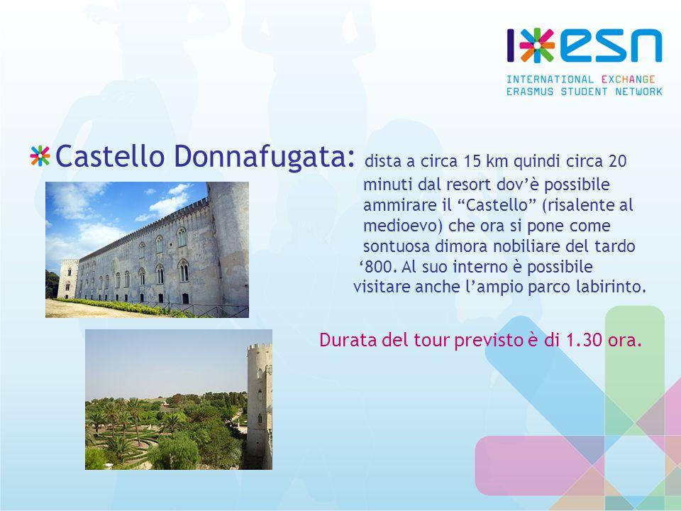 Castello Donnafugata: dista a circa 15 km quindi circa 20 minuti dal resort dov'è possibile ammirare il Castello (risalente al medioevo) che ora si pone come sontuosa dimora nobiliare del tardo '800.