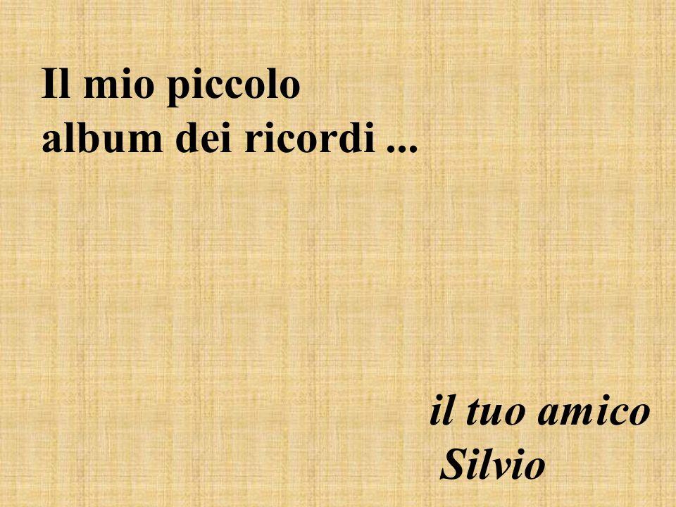 Il mio piccolo album dei ricordi... il tuo amico Silvio