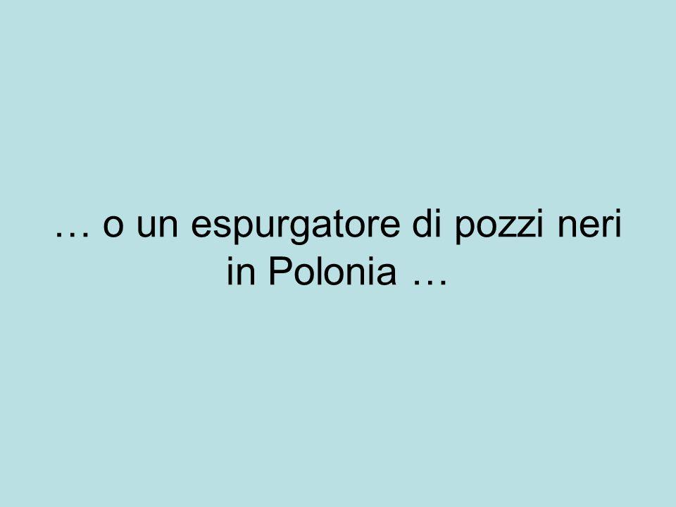 … o un espurgatore di pozzi neri in Polonia …
