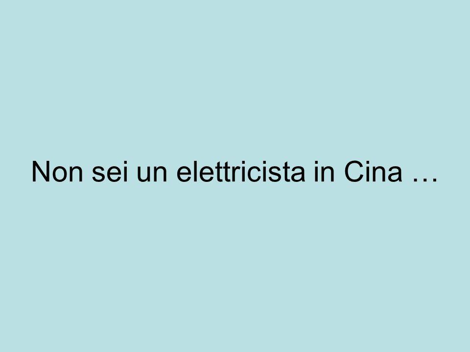 Non sei un elettricista in Cina …