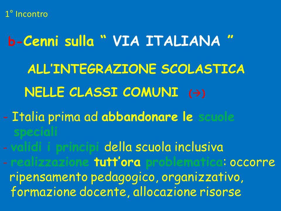 """1° Incontro b- Cenni sulla """" VIA ITALIANA """" ALL'INTEGRAZIONE SCOLASTICA NELLE CLASSI COMUNI (  ) - Italia prima ad abbandonare le scuole speciali - v"""