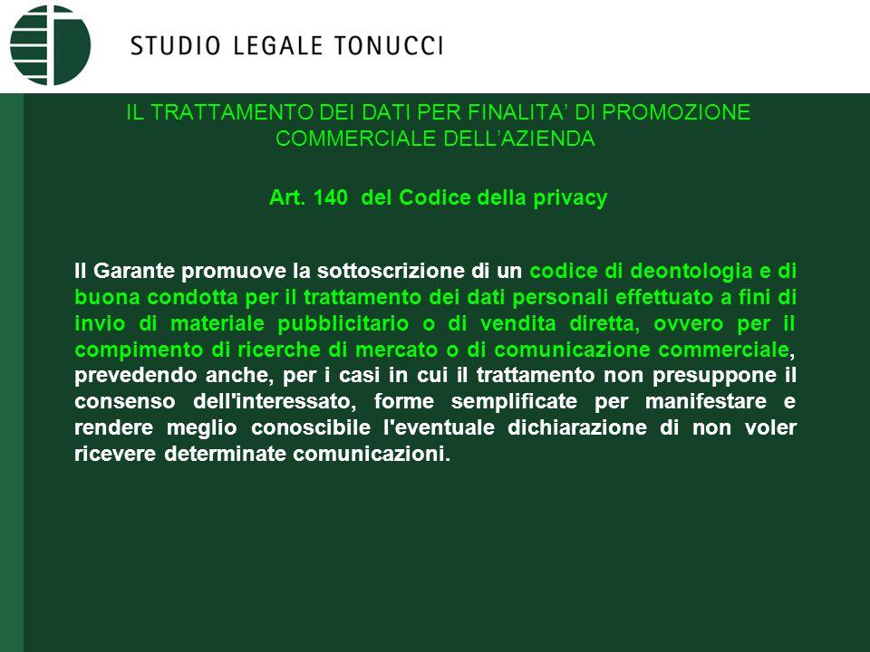 IL TRATTAMENTO DEI DATI PER FINALITA' DI PROMOZIONE COMMERCIALE DELL'AZIENDA Art.