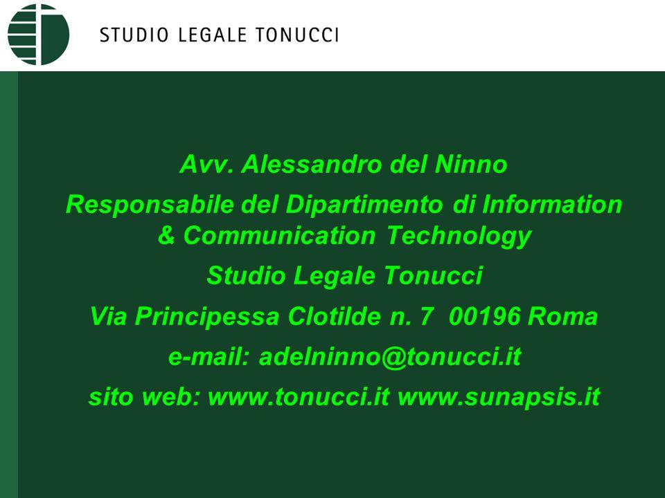 Avv. Alessandro del Ninno Responsabile del Dipartimento di Information & Communication Technology Studio Legale Tonucci Via Principessa Clotilde n. 7