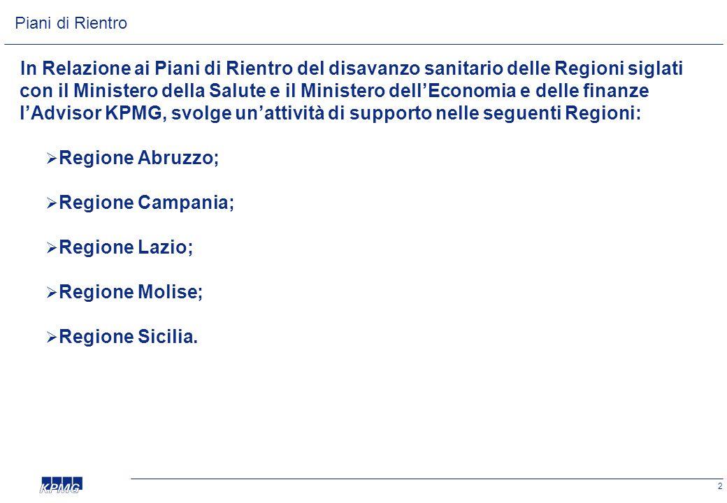 2 In Relazione ai Piani di Rientro del disavanzo sanitario delle Regioni siglati con il Ministero della Salute e il Ministero dell'Economia e delle fi