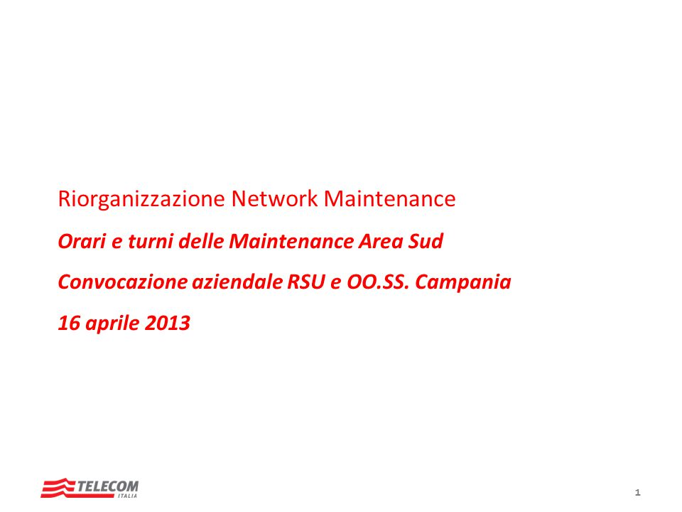 Network Maintenance Le nuove Maintenance Area – Macro attività Performance Mgmt Job Management Performance Mgmt Operation & Process Management Performance Mgmt Help Desk Surveillance & Technical Support Competence Center Maintenance Area Front End Wireline NetWireless Net CxTxWireless Ambiti di competenza Competence Center 1° livello 2° livello 2° liv.