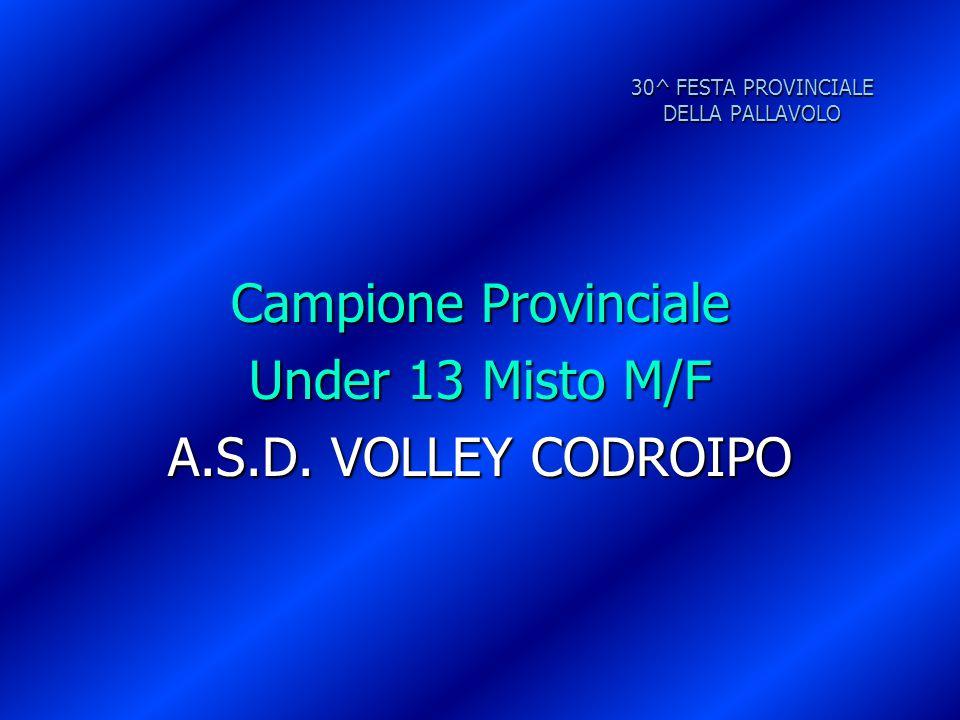 Campione Provinciale Under 13 Misto M/F A.S.D. VOLLEY CODROIPO