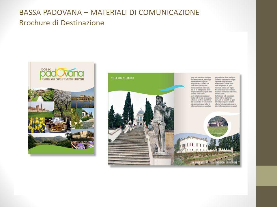 BASSA PADOVANA – MATERIALI DI COMUNICAZIONE Brochure di Destinazione