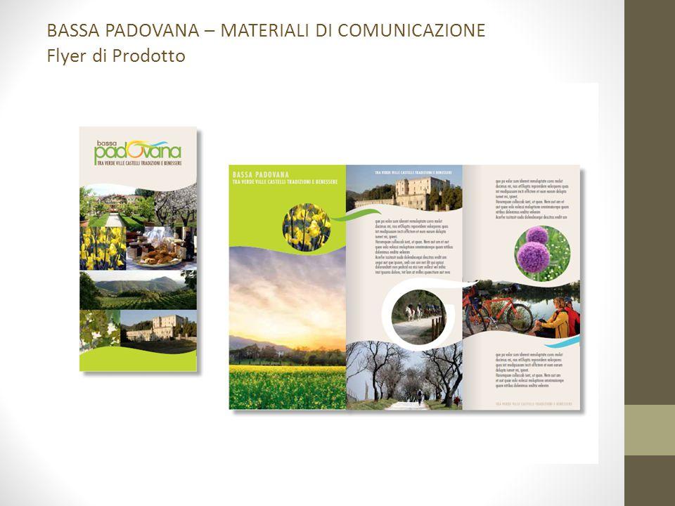BASSA PADOVANA – MATERIALI DI COMUNICAZIONE Flyer di Prodotto